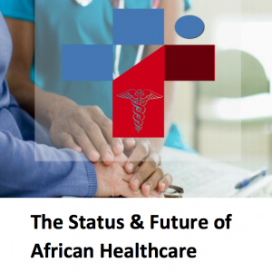 THE STATUS AND FUTURE OF AFRICAN HEALTHCARE