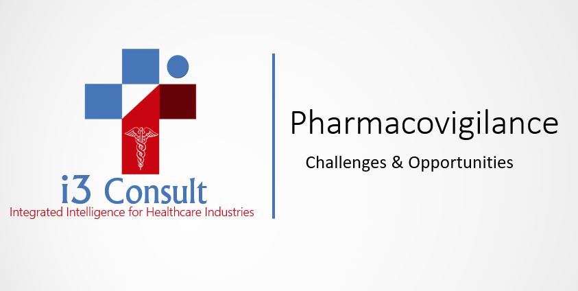 Pharmacovigilance : Challenges & Opportunities